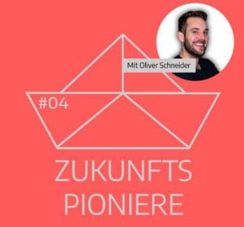 Podcast Zukunftspioniere Folge 4 mit Oliver Schneider